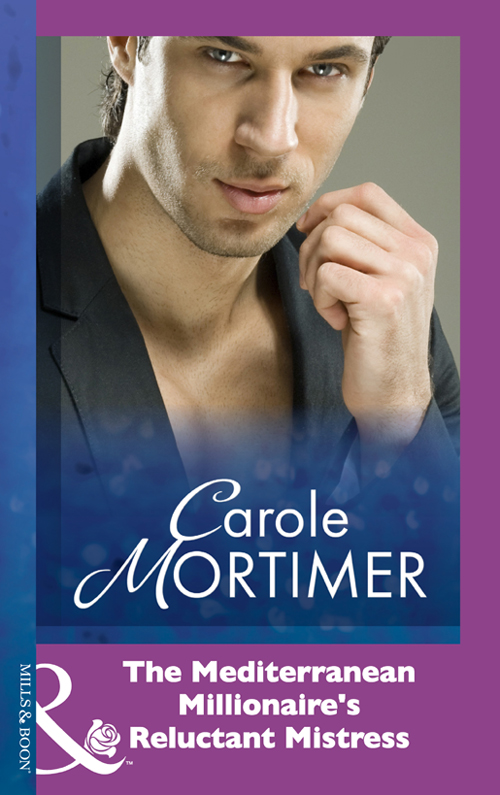 Carole Mortimer The Mediterranean Millionaire's Reluctant Mistress carole mortimer a rogue and a pirate