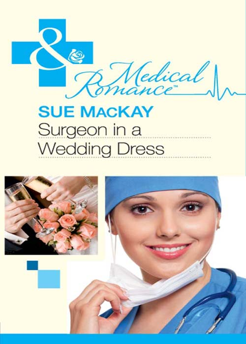Sue MacKay Surgeon in a Wedding Dress a surgeon in the village