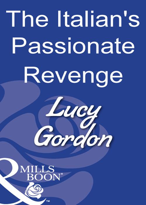 Lucy Gordon The Italian's Passionate Revenge цена