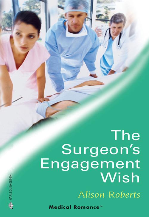 Alison Roberts The Surgeon's Engagement Wish alison roberts surgeon on call