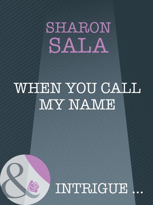 Sharon Sala When You Call My Name