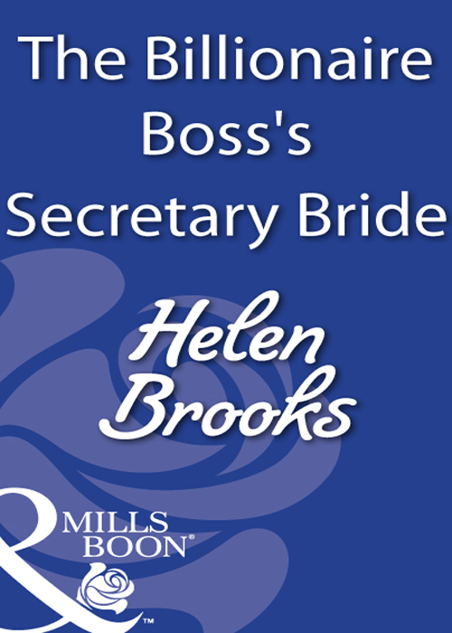 HELEN BROOKS The Billionaire Boss's Secretary Bride цена