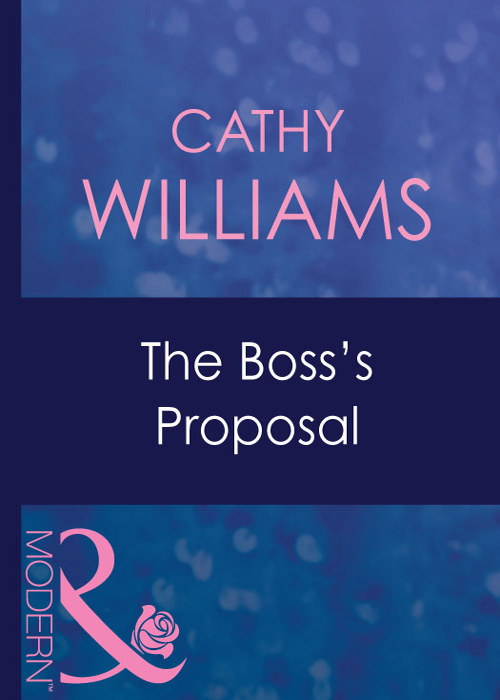 CATHY WILLIAMS The Boss's Proposal cathy williams taken by her greek boss