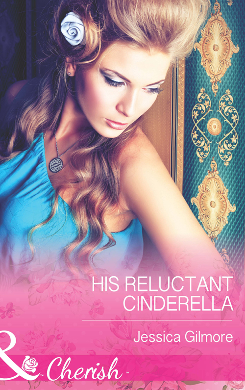 Jessica Gilmore His Reluctant Cinderella michelle smart a cinderella to secure his heir