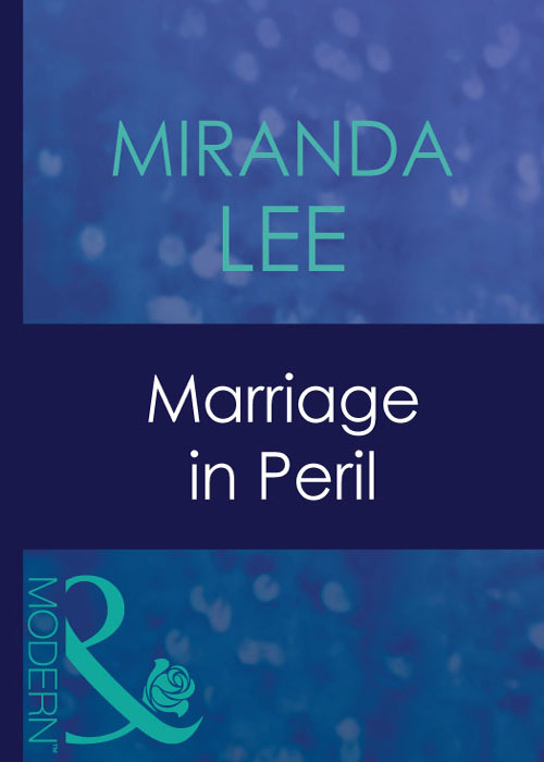 Miranda Lee Marriage In Peril the girl with the make believe husband