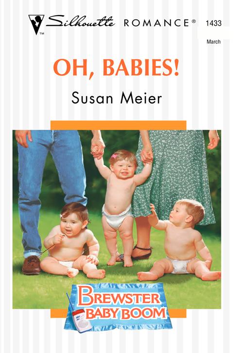 SUSAN MEIER Oh, Babies!