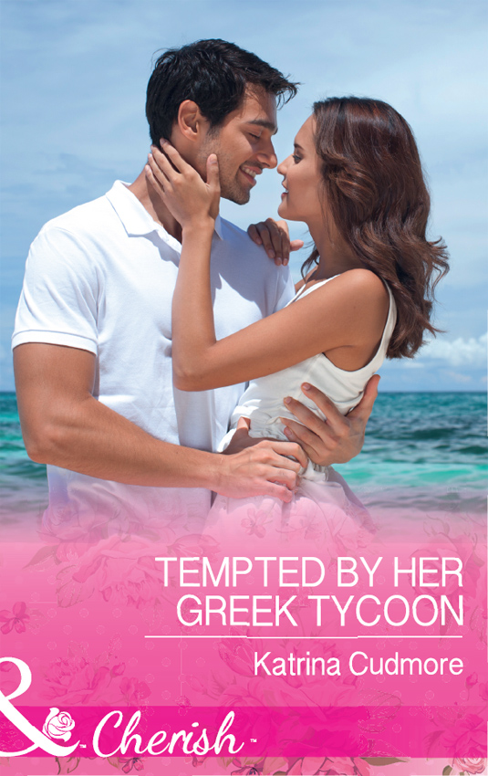 Katrina Cudmore Tempted By Her Greek Tycoon cathy williams taken by her greek boss
