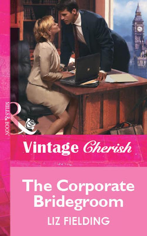 Liz Fielding The Corporate Bridegroom