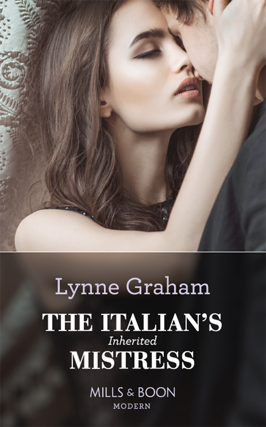 LYNNE GRAHAM The Italian's Inherited Mistress lynne graham bittersweet passion