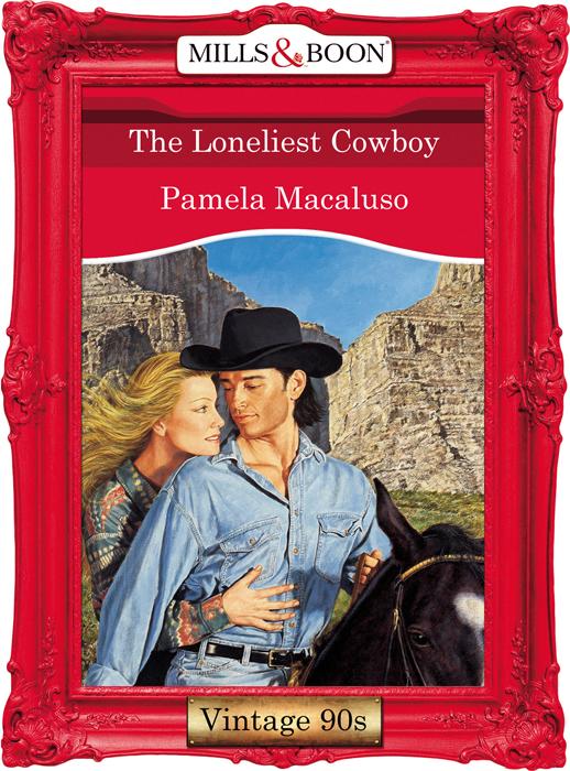 Pamela Macaluso The Loneliest Cowboy