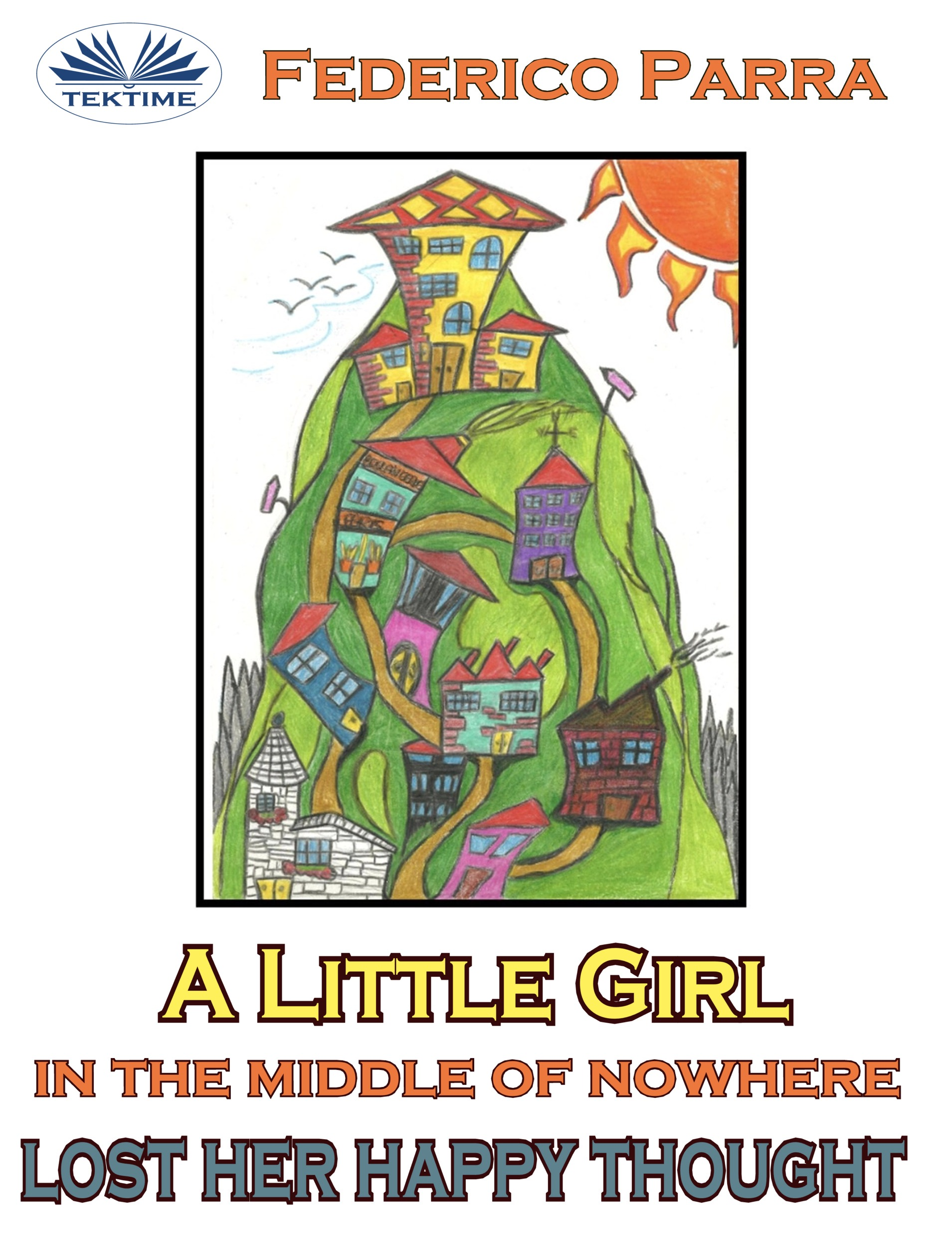 Federico Parra A Little Girl In The Middle Of Nowhere Lost Her Happy Thought maria landon daddy's little earner a heartbreaking true story of a brave little girl s escape from violence