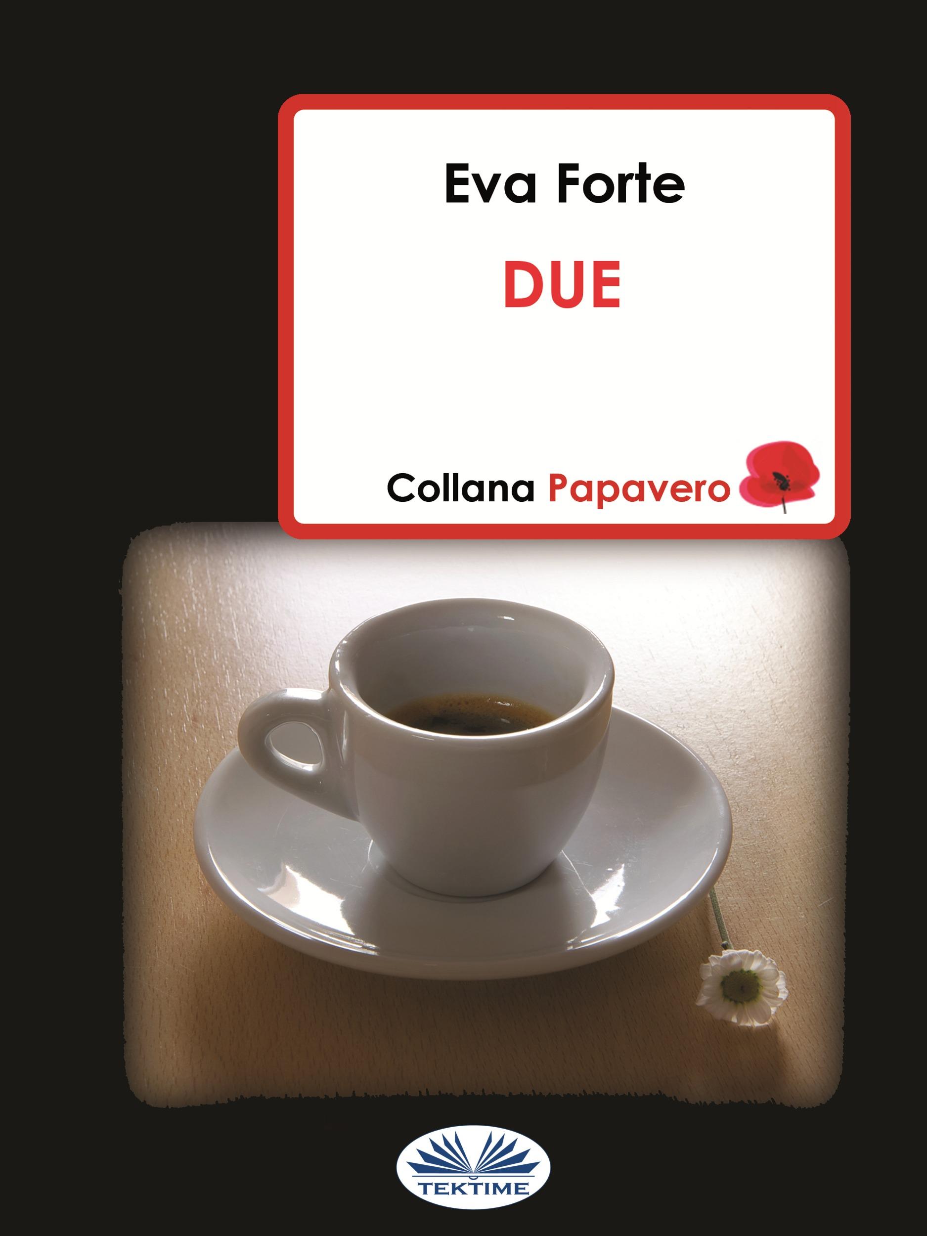 Eva Forte Due vivre vite