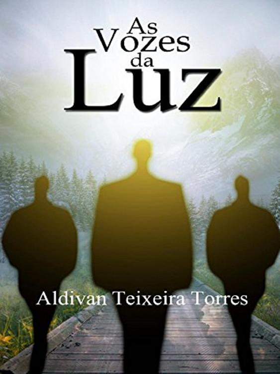 Aldivan Teixeira Torres As Vozes Da Luz braga guilherme o bispo nova heresia em verso