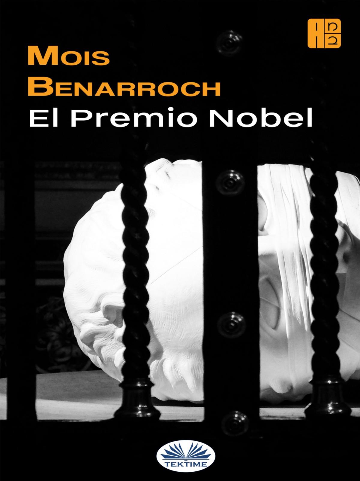 Mois Benarroch El Premio Nobel r belisario el rosal de las ruinas poema dramatico en tres actos y en verso