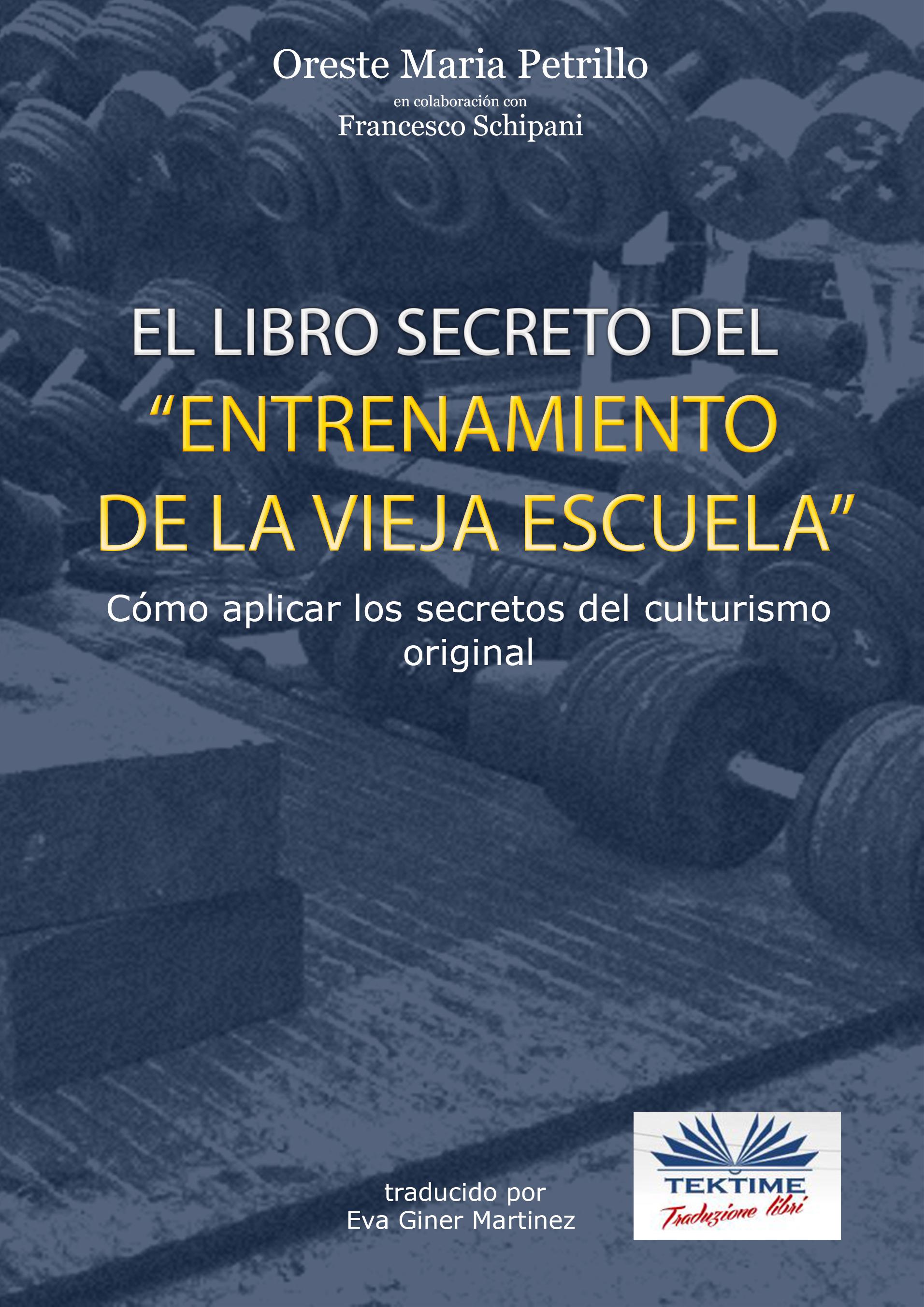 "цена на Francesco Schipani ""El Libro Secreto Del Entrenamiento De La Vieja Escuela"""