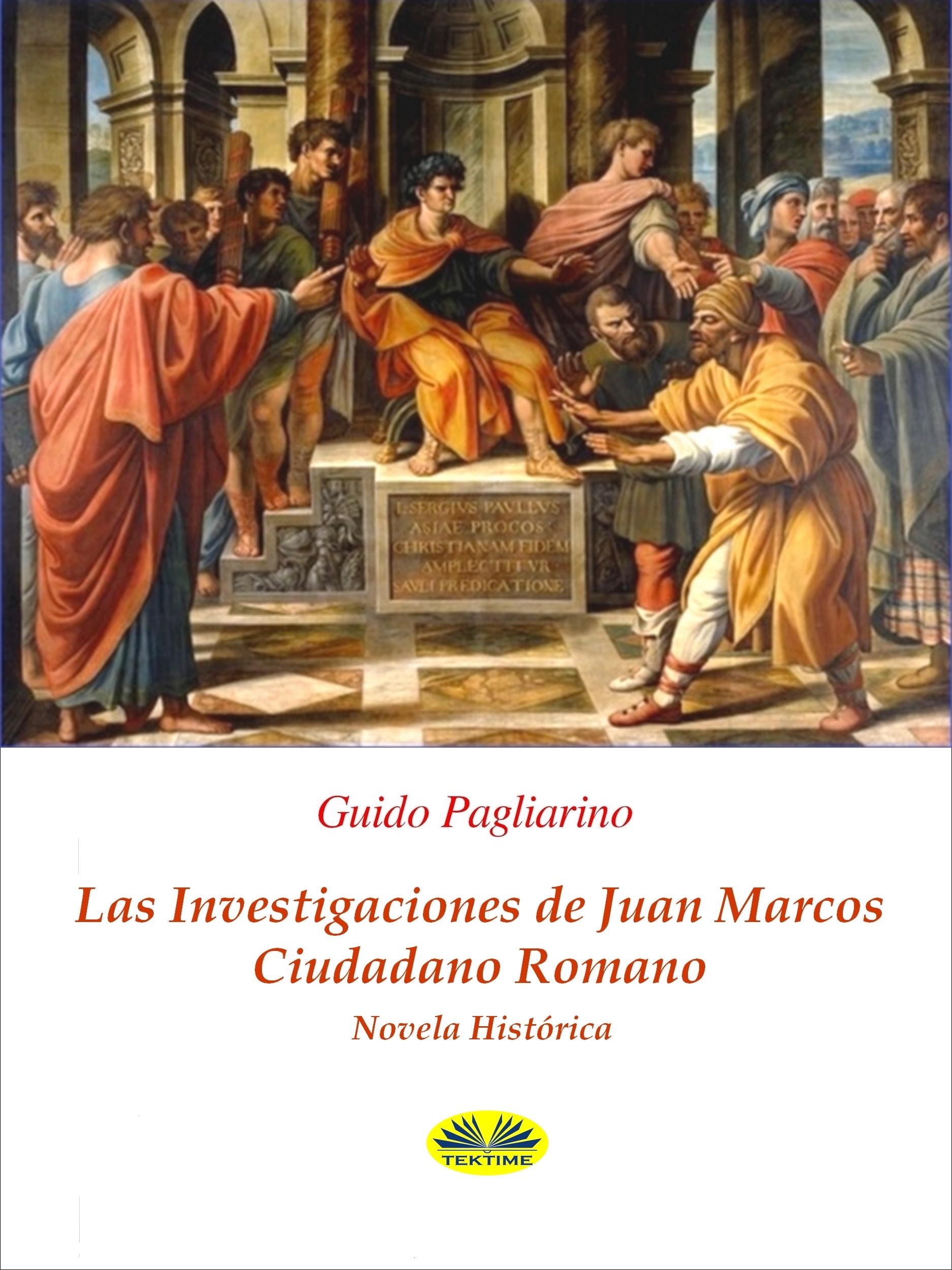 купить Guido Pagliarino Las Investigaciones De Juan Marcos, Ciudadano Romano онлайн
