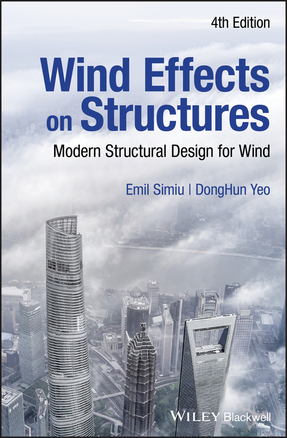 Emil Simiu Wind Effects on Structures. Modern Structural Design for Wind you lin xu wind effects on cable supported bridges