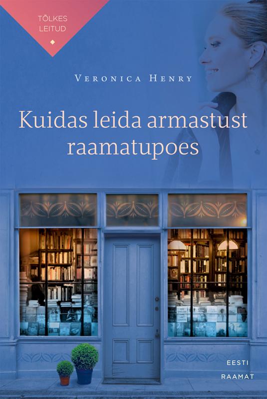 Вероника Генри Kuidas leida armastust raamatupoes yvette zoltowska darska ibra poiss kes leidis oma tee