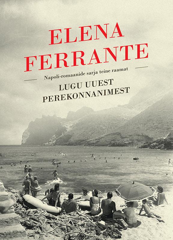 Elena Ferrante Lugu uuest perekonnanimest mart poom minu lugu