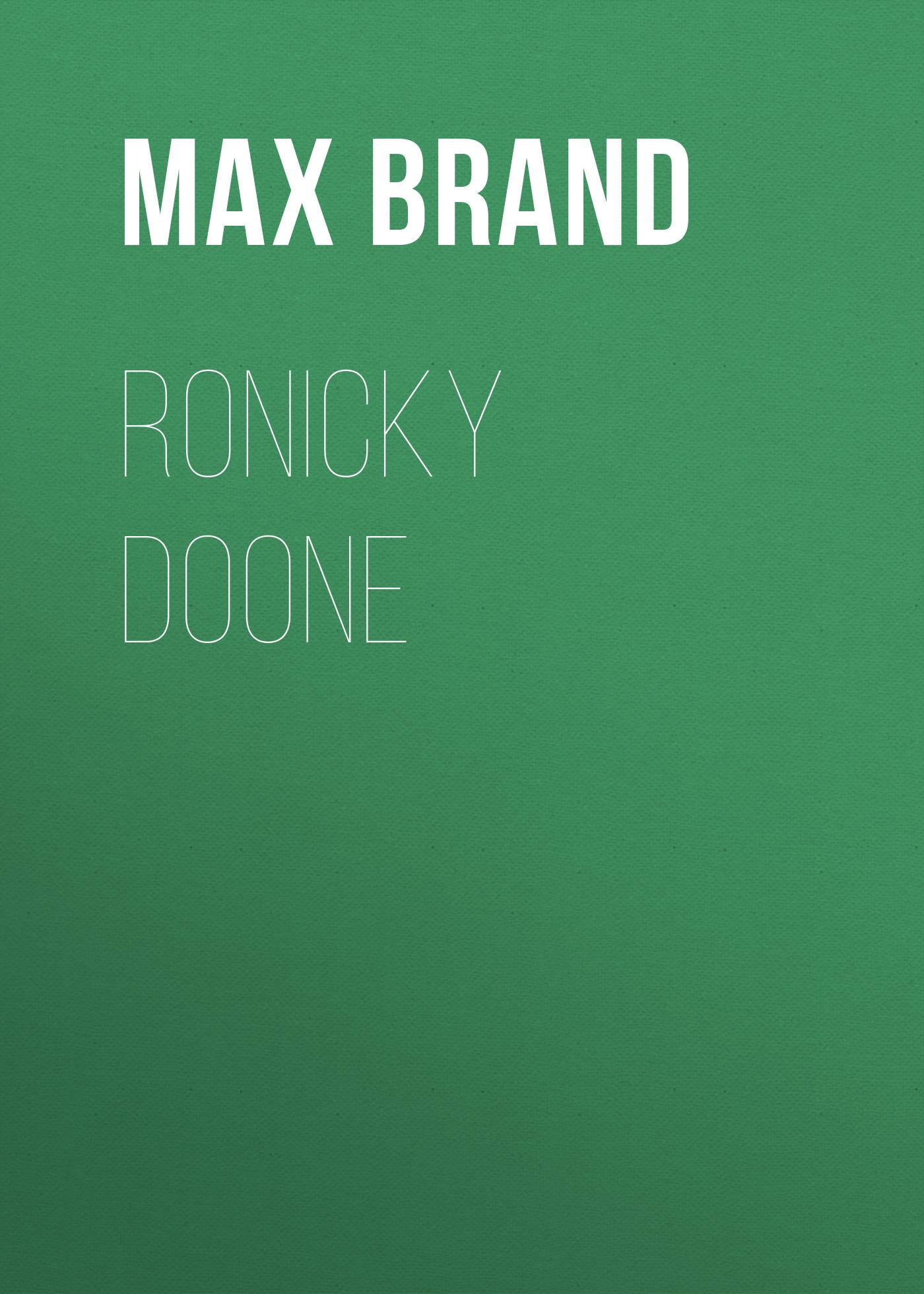 Max Brand Ronicky Doone стоимость