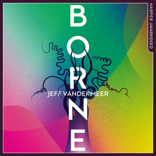 Jeff VanderMeer Borne