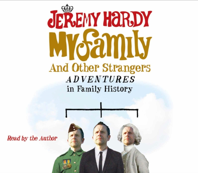 Jeremy Hardy My Family and Other Strangers