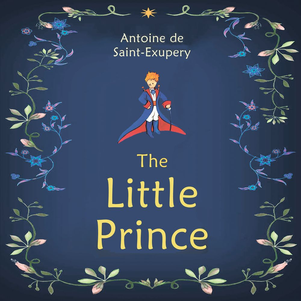 Антуан де Сент-Экзюпери The Little Prince michael p wright world crusade in the 21st century a book inspired by god