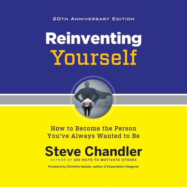 Steve Chandler Reinventing Yourself, 20th Anniversary Edition