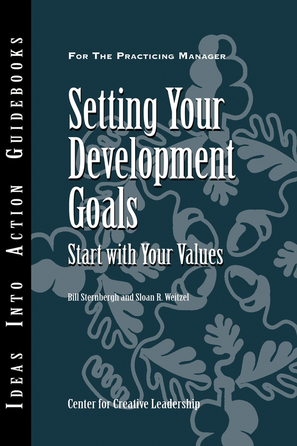 Center for Creative Leadership (CCL) Setting Your Development Goals goals