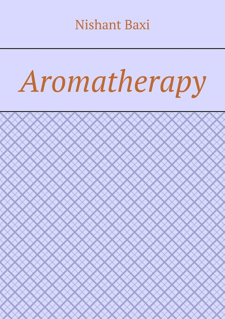 Nishant Baxi Aromatherapy baxi nishant mobiletrendmarketing