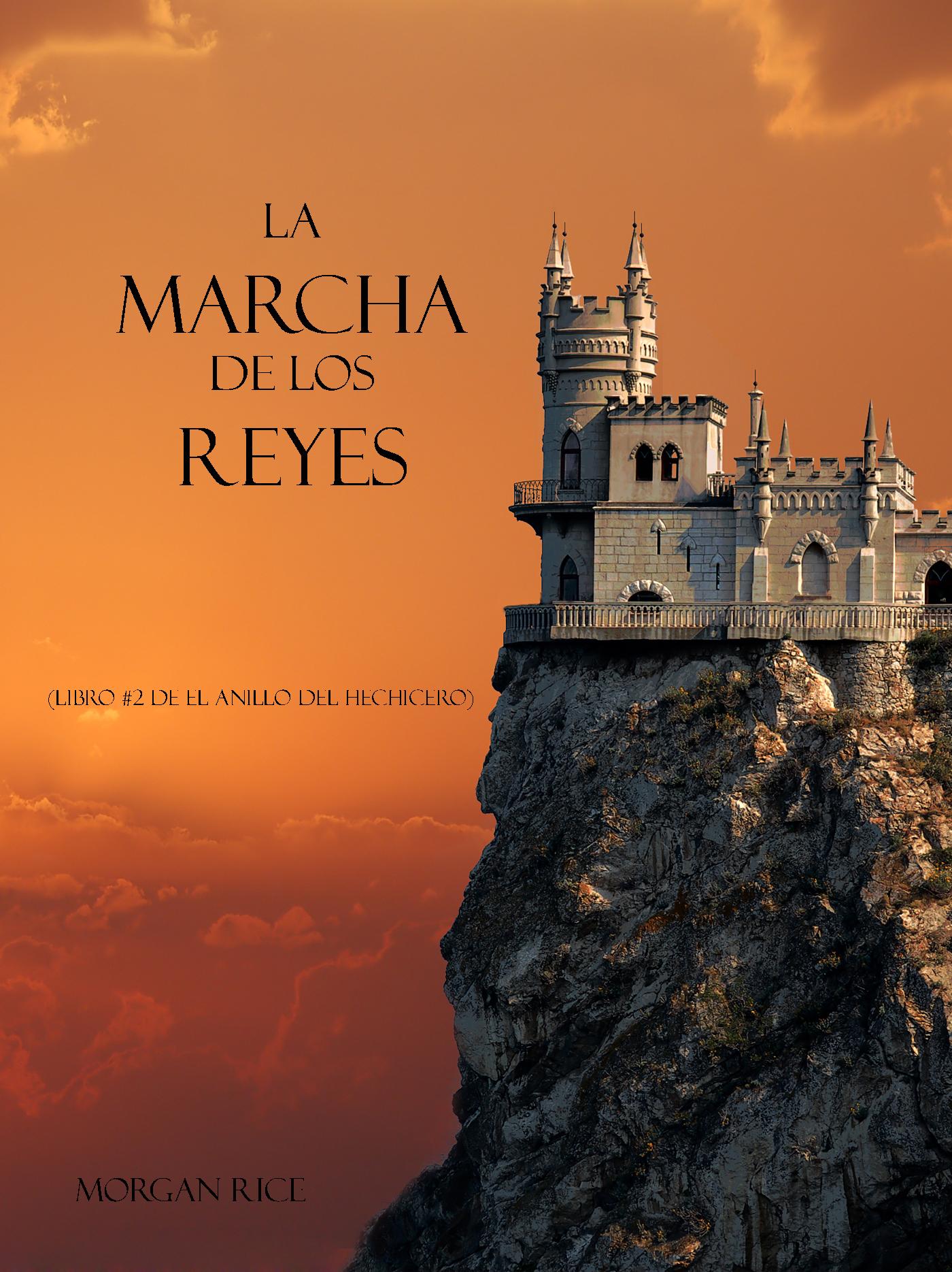 цены Морган Райс La Marcha De Los Reyes