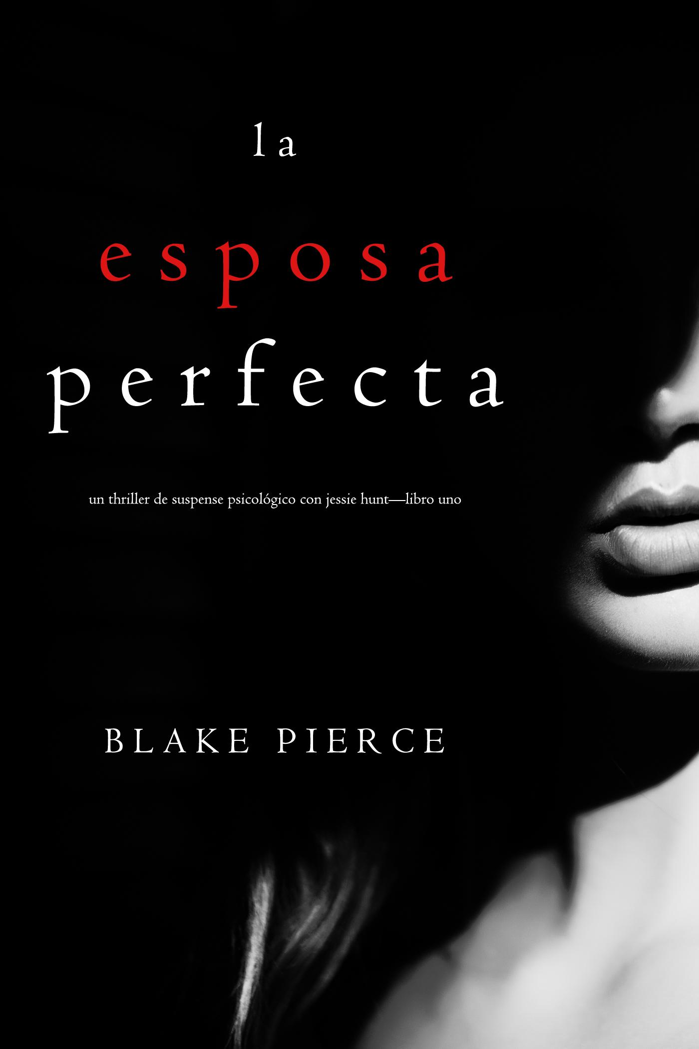 Блейк Пирс La Esposa Perfecta origen