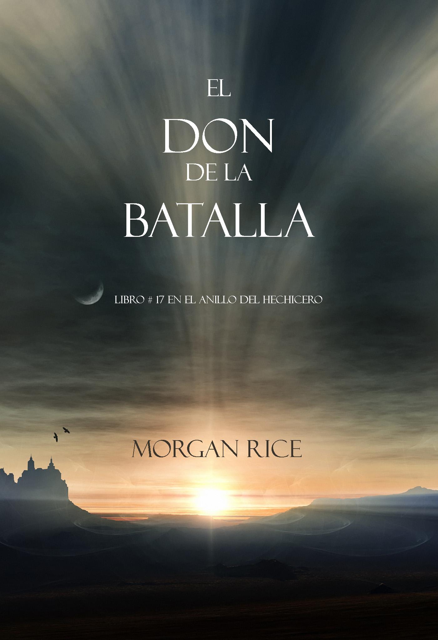 Морган Райс El Don de la Batalla lucien liroy descubre todo el poder que hay en ti
