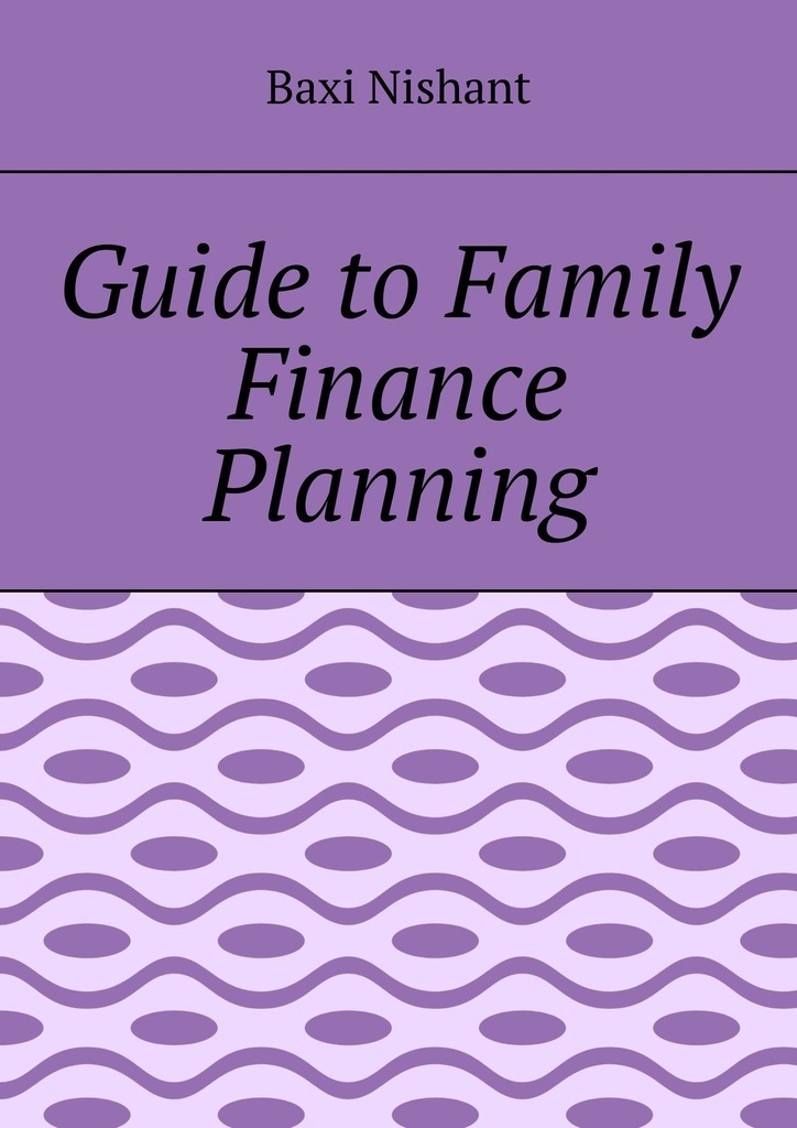 Baxi Nishant Guide to Family Finance Planning baxi nishant sitemaps