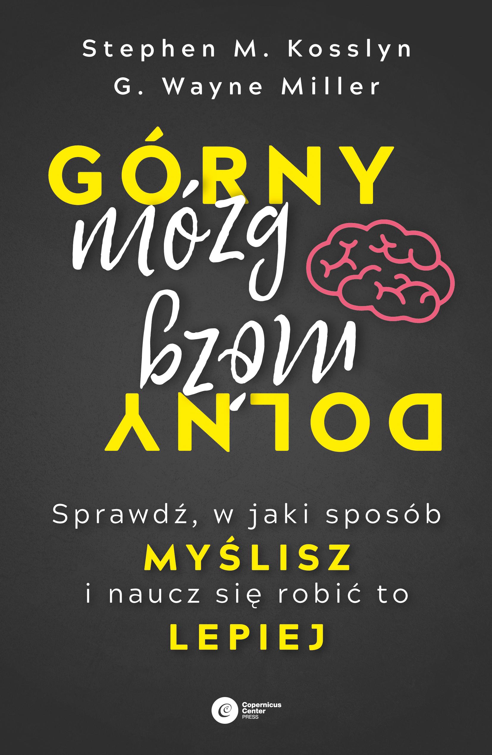 Stephen M. Kosslyn Górny mózg, dolny mózg. temple grandin mózg autystyczny