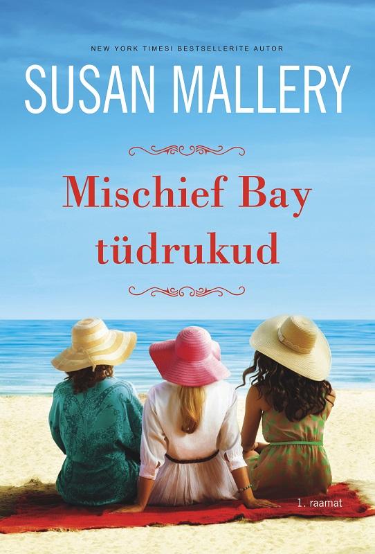 Susan Mallery Mischief Bay tüdrukud. Mischief Bay, 1. raamat tuli