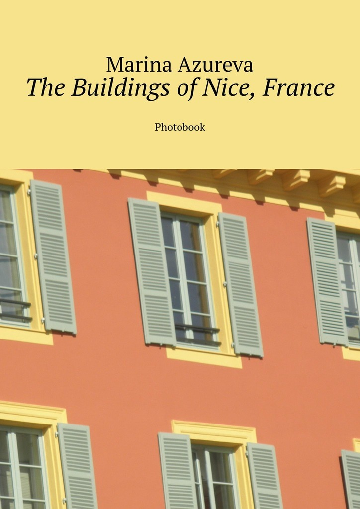 Marina Azureva The Buildings of Nice, France. Photobook kilian in the city of sin