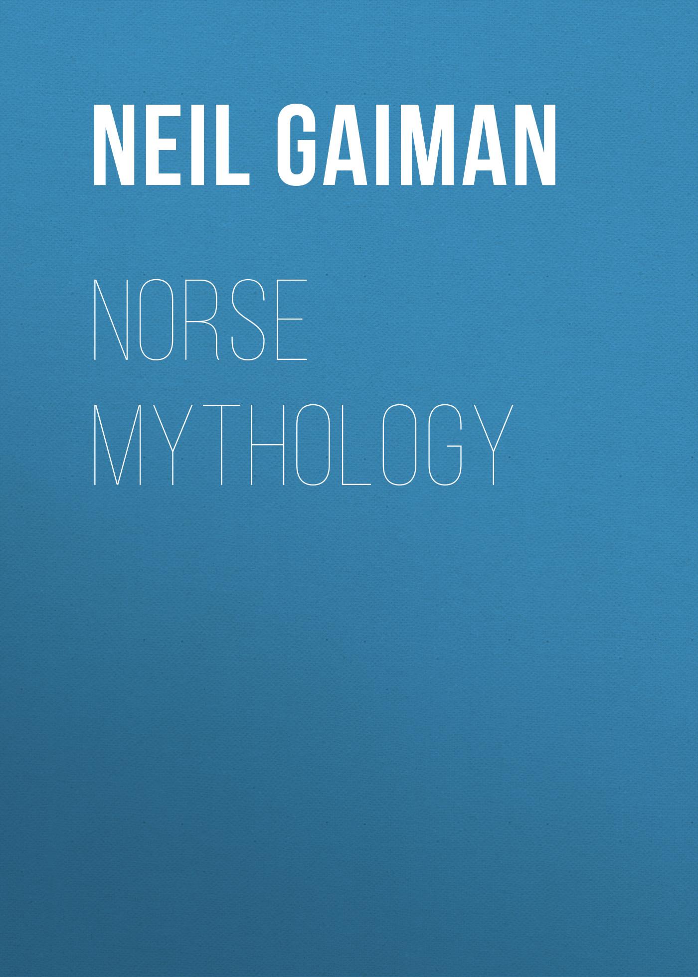 Нил Гейман Norse Mythology гейман нил никогде