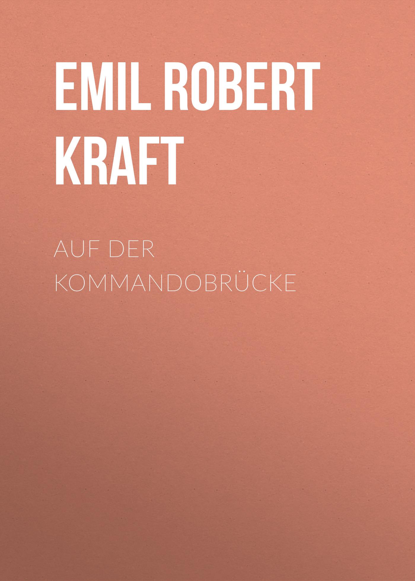 Emil Robert Kraft Auf der Kommandobrücke