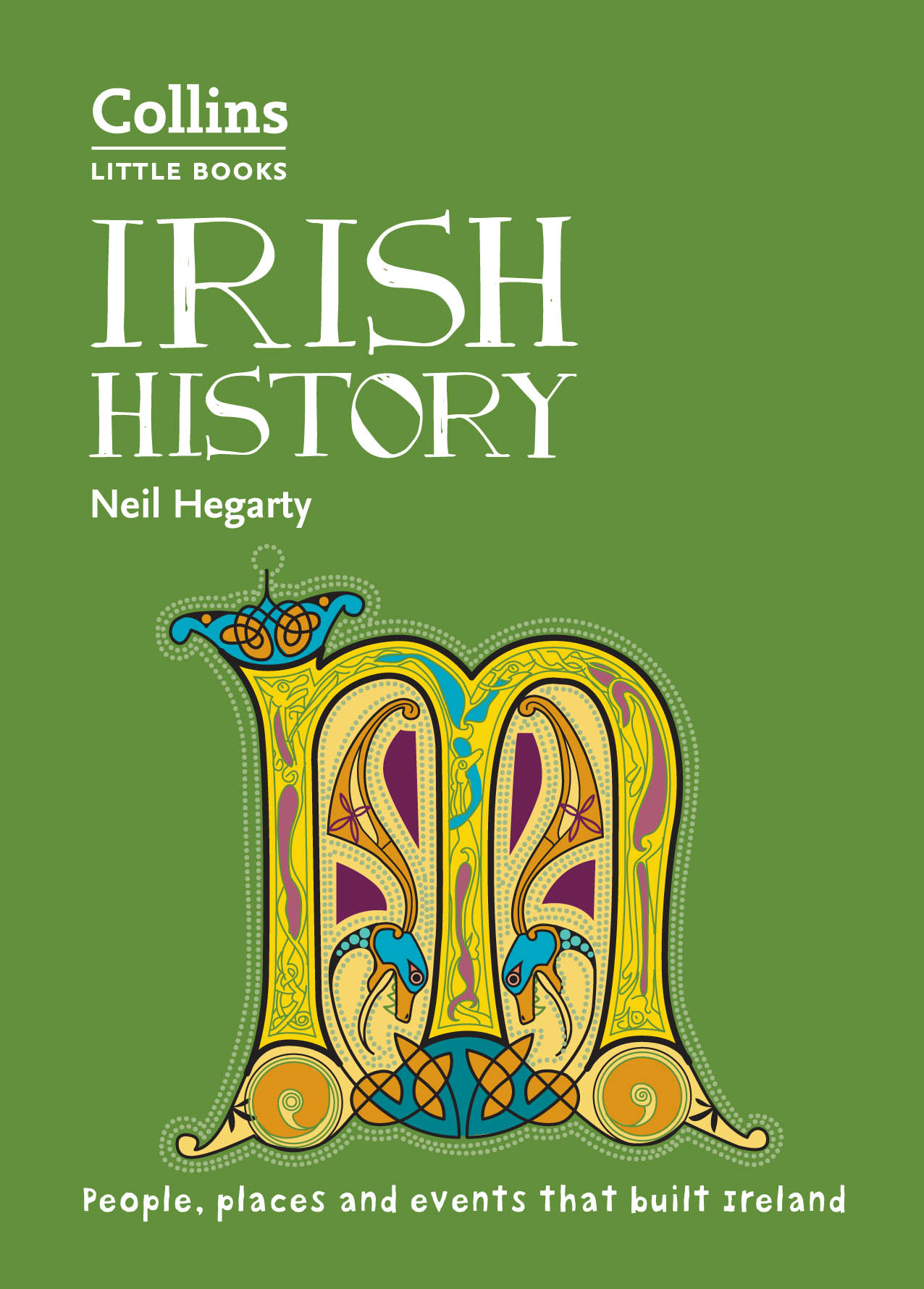 Neil Hegarty Irish History: People, places and events that built Ireland joe ireland the x or story