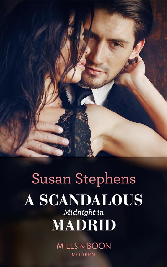 Susan Stephens A Scandalous Midnight In Madrid scandalous mackenzies