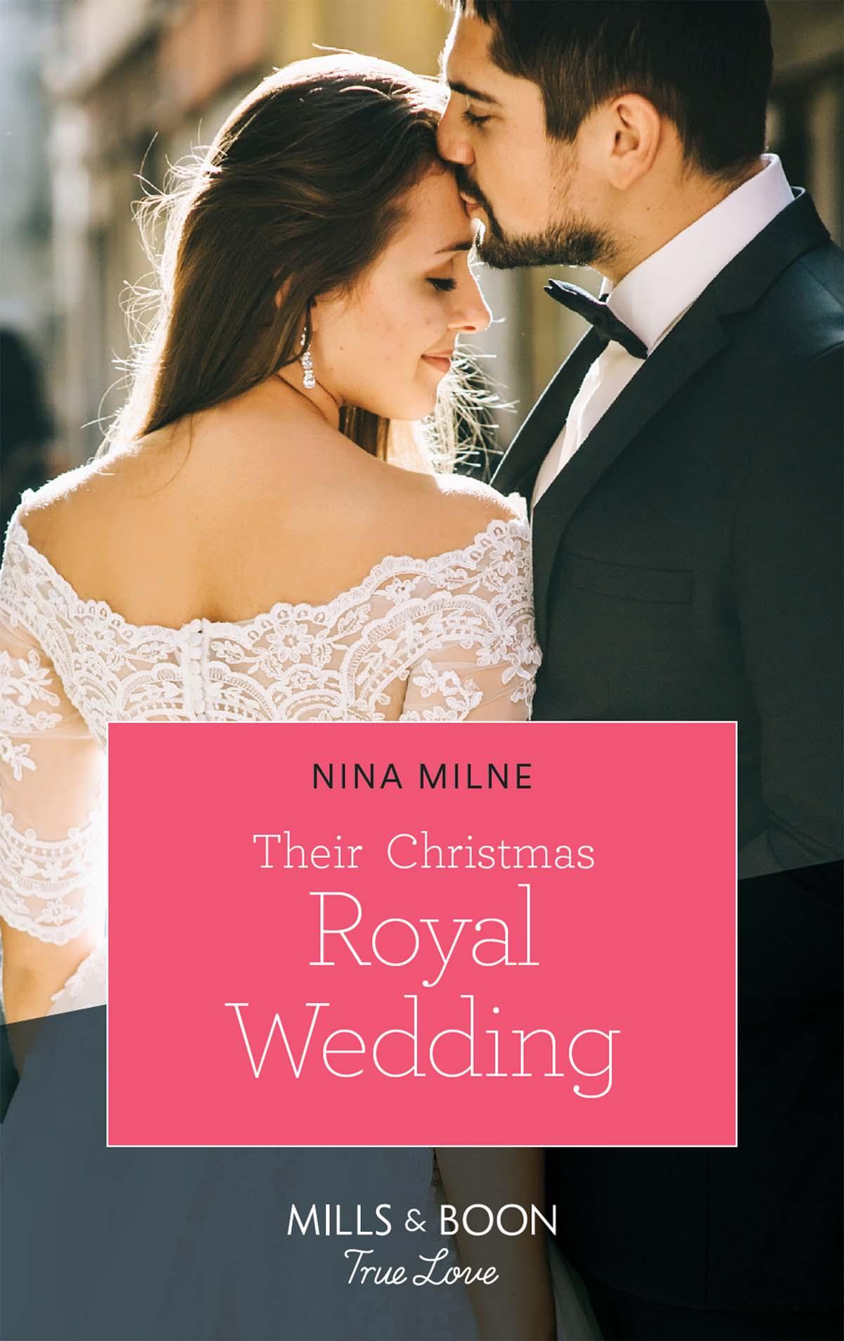 Nina Milne Their Christmas Royal Wedding