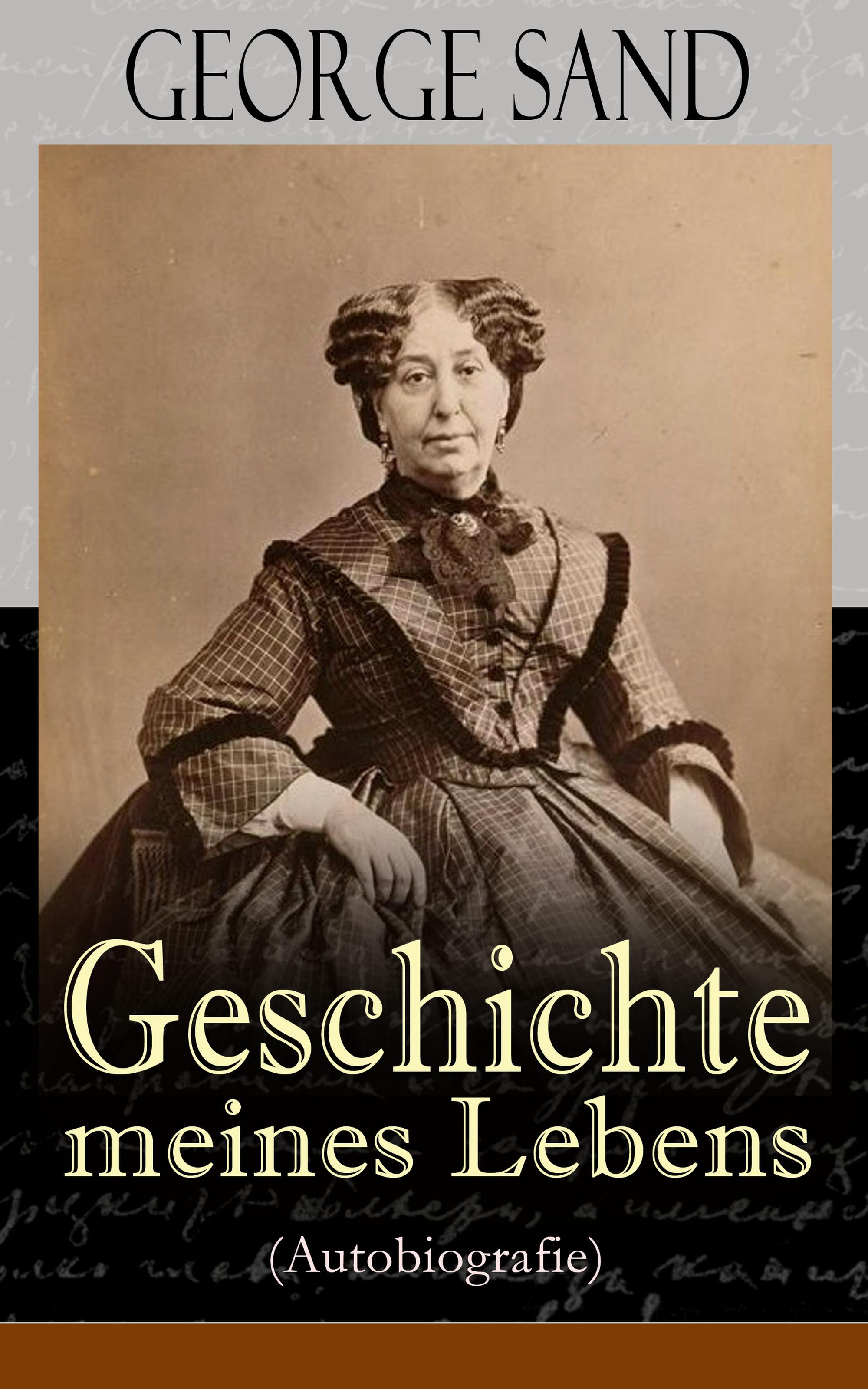 George Sand George Sand: Geschichte meines Lebens (Autobiografie) george sand narcisse french edition