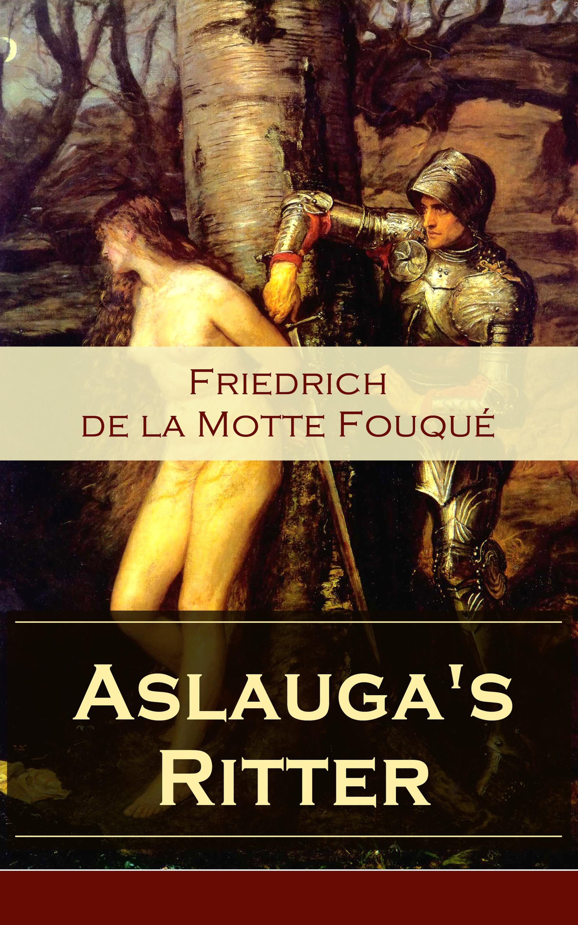 Friedrich de la Motte Fouque Aslauga's Ritter