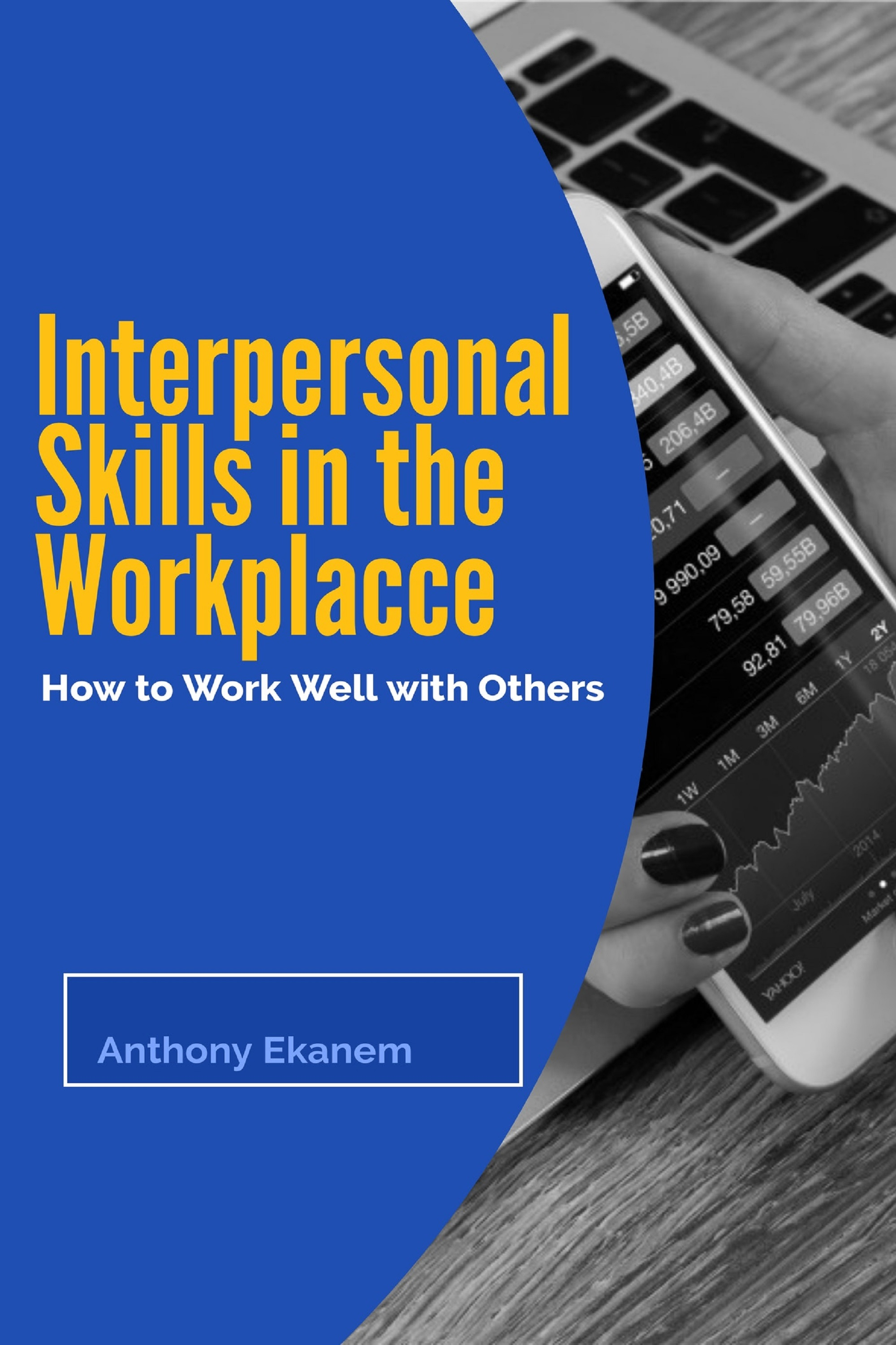 Anthony Ekanem Interpersonal Skills in the Workplace conte sexual harassment in the workplace law