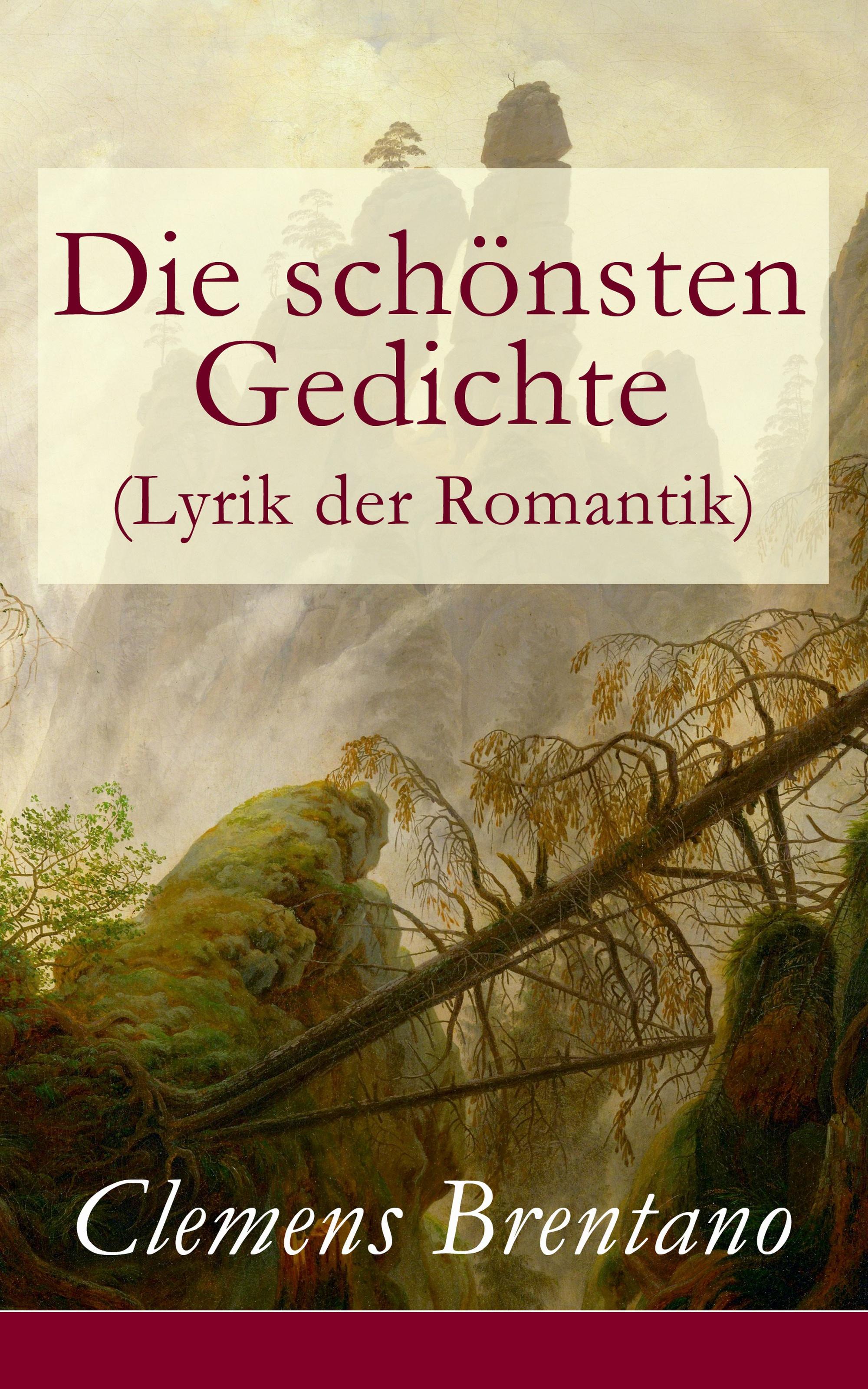 Clemens Brentano Die schönsten Gedichte (Lyrik der Romantik) clemens brentano marchen