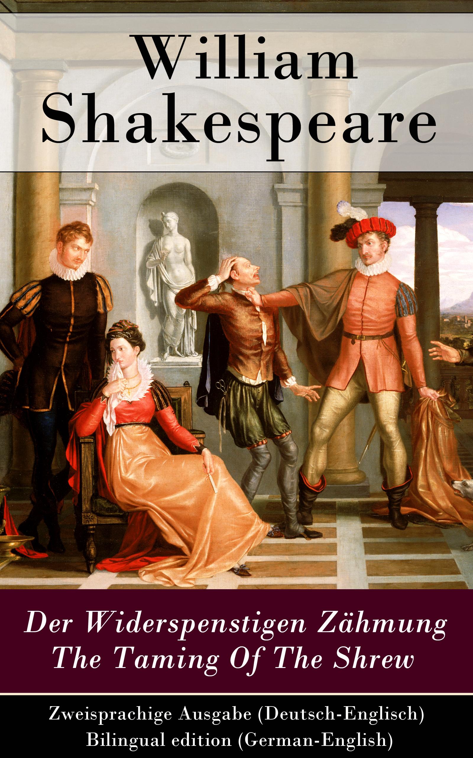 цена Уильям Шекспир Der Widerspenstigen Zähmung / The Taming Of The Shrew - Zweisprachige Ausgabe (Deutsch-Englisch) / Bilingual edition (German-English) онлайн в 2017 году