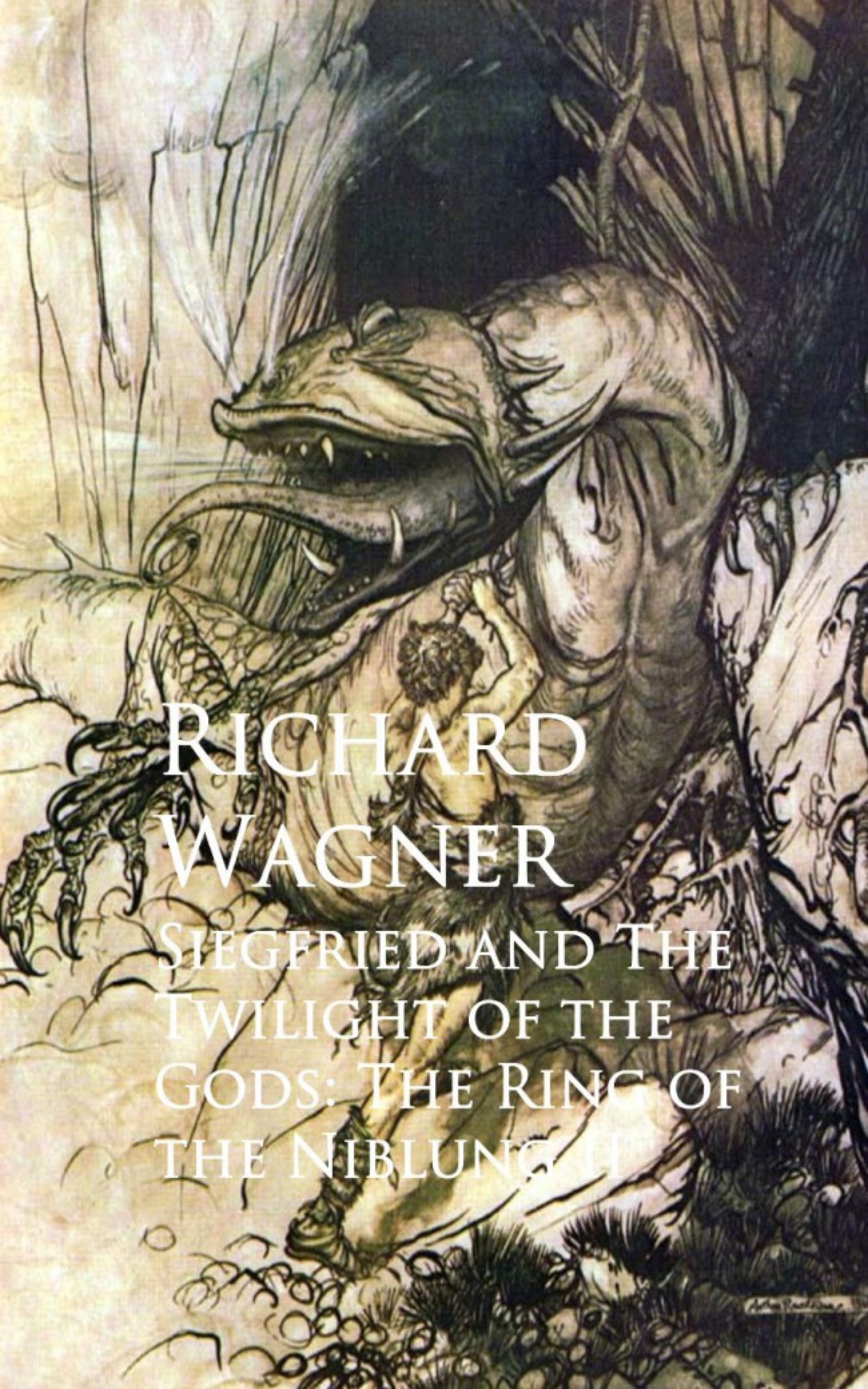 Richard Wagner Siegfried and The Twilight of the Gods: The Ring of the Niblung II richard wagner richard mansfield xml all in one desk reference for dummies