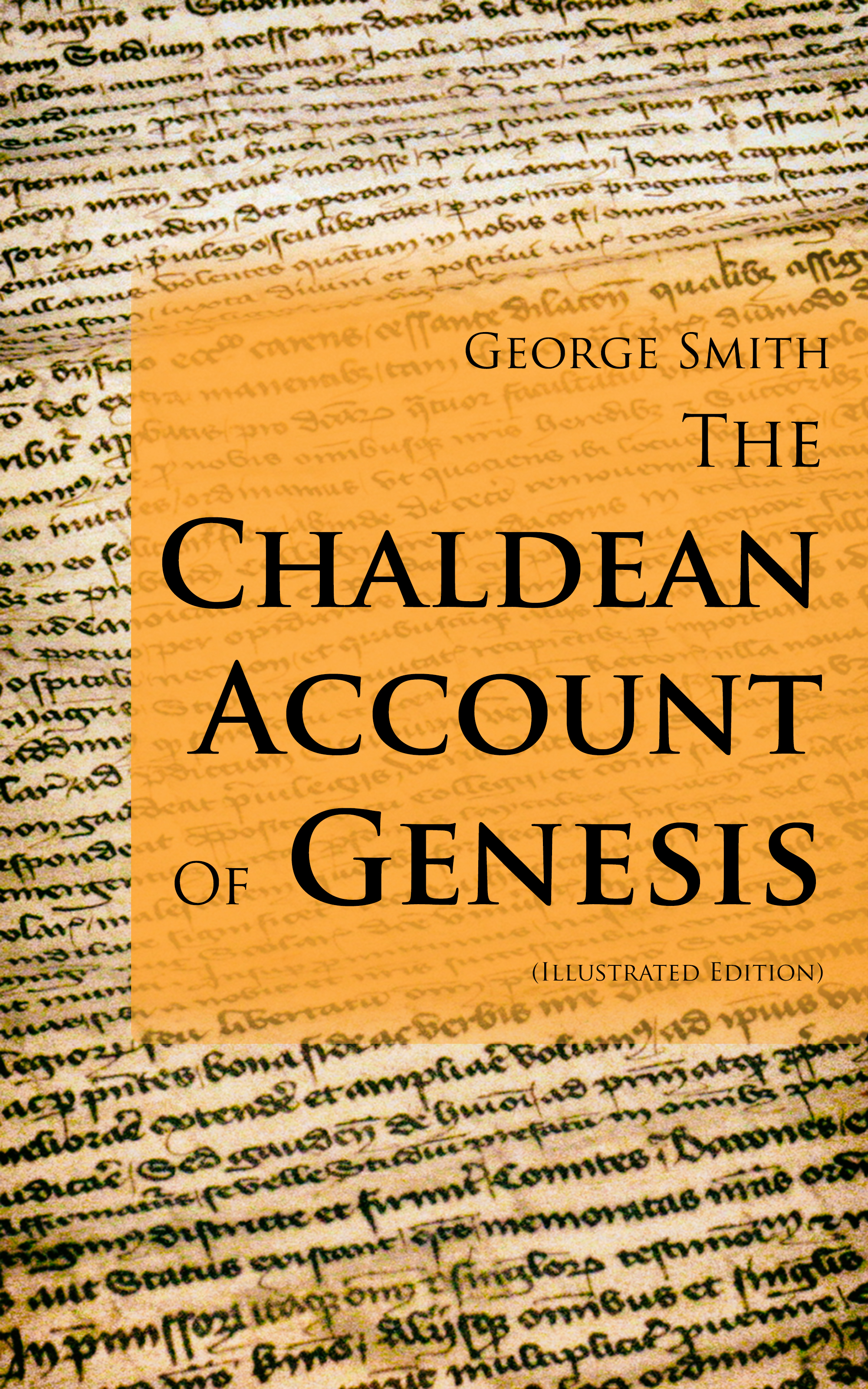 Smith George Albert The Chaldean Account Of Genesis (Illustrated Edition) genesis genesis a trick of the tail