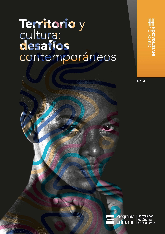 Hernando Uribe Castro Territorio y cultura: desafíos contemporáneos